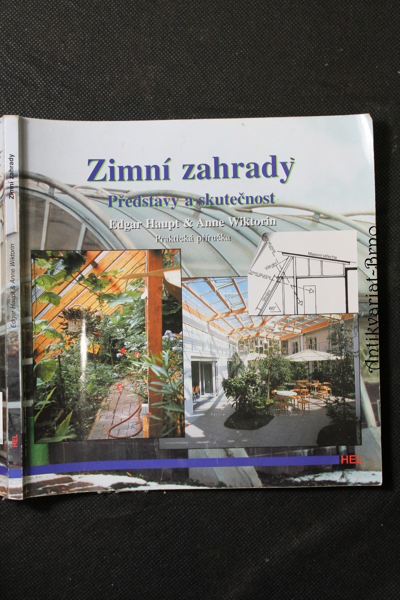Zimní zahrady : představy a skutečnost : praktická příručka