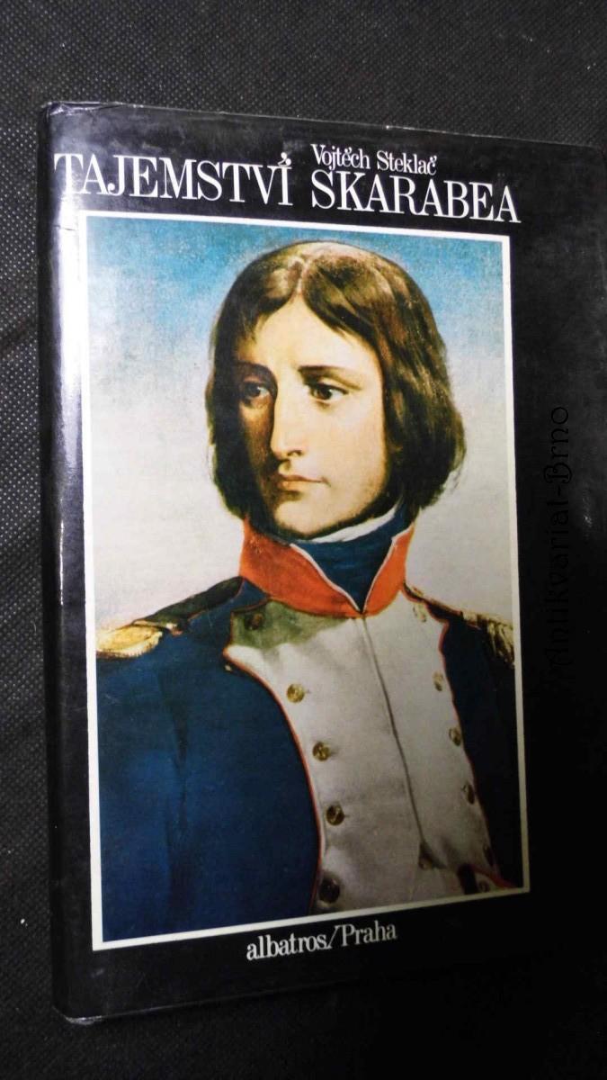 Tajemství skarabea : [životopisný román Napoleona Bonaparte : pro čtenáře od 11 let]