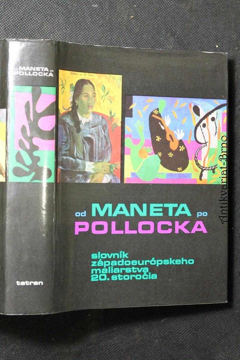 Od Maneta po Pollocka : slovník západoeurópskeho maliarstva 20. storočia
