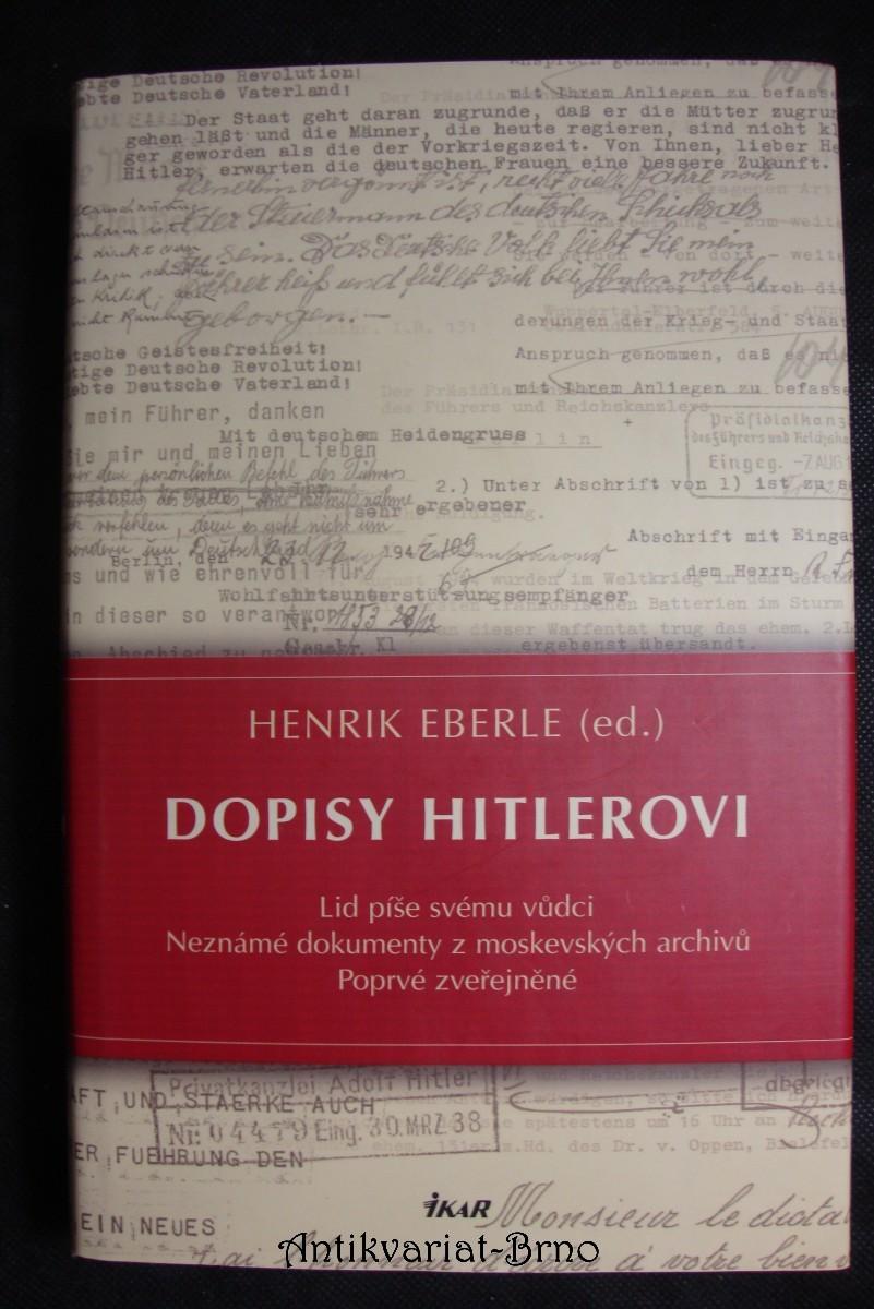 Dopisy Hitlerovi : lid píše svému vůdci : neznámé dokumenty z moskevských archivů : poprvé zveřejněné