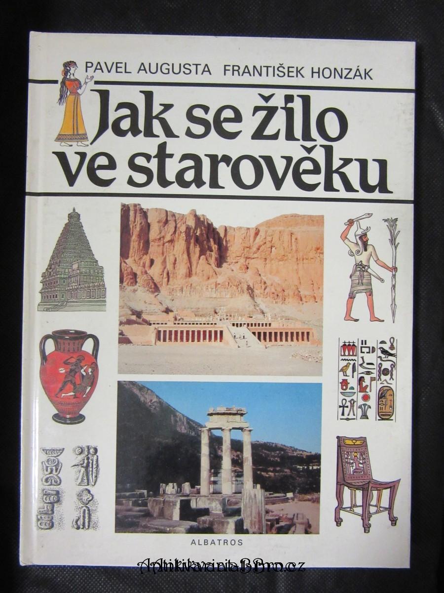 Jak se žilo ve starověku : pro čtenáře od 12 let