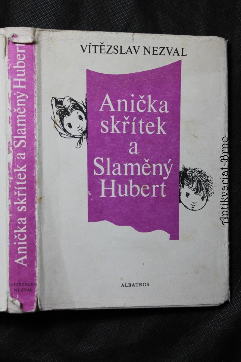Anička skřítek a Slaměný Hubert : kniha pro děti : pro čtenáře od 10 let : četba pro žáky základních škol