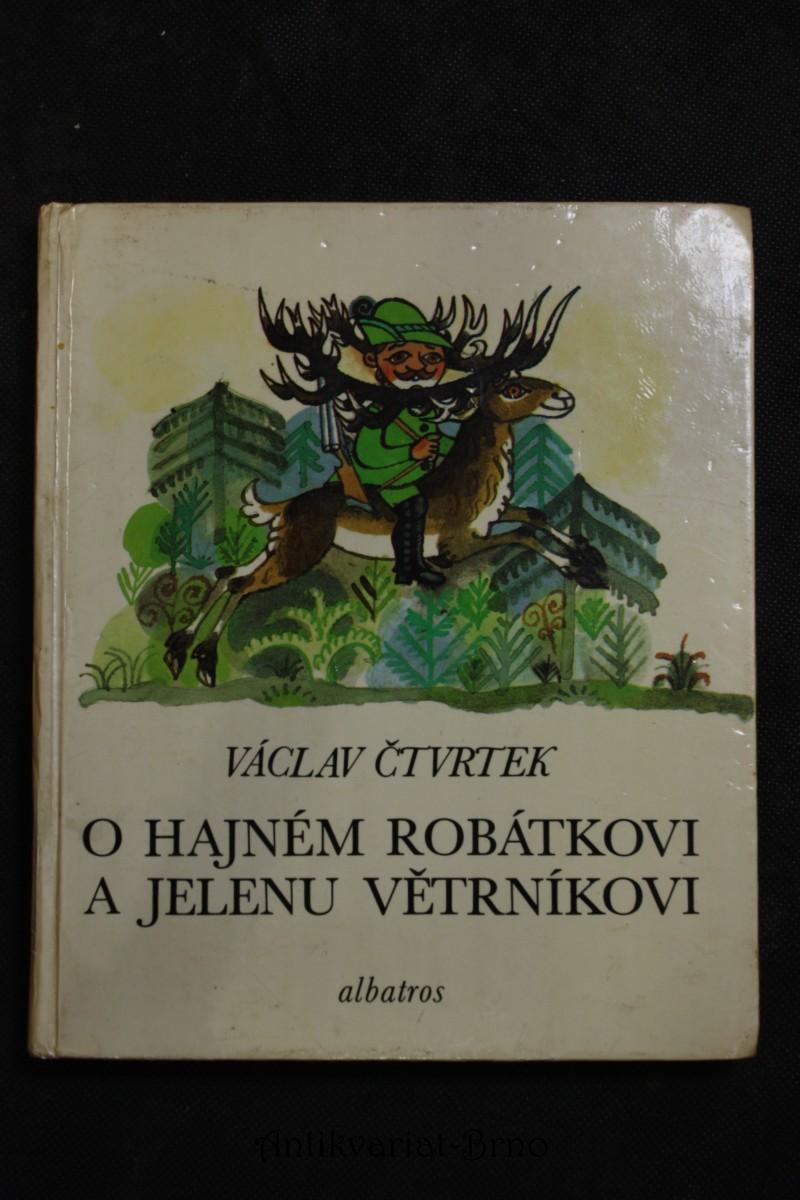 O hajném Robátkovi a jelenu Větrníkovi : pro začínající čtenáře