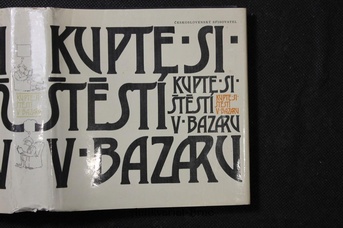 Kupte si štěstí v bazaru : česká poezie 20. století ve znamení humoru