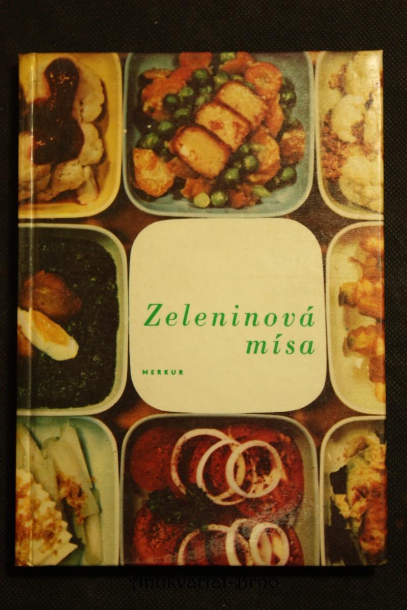 Zeleninová mísa : 400 receptů na jídla z různých zelenin : Z příspěvků zaslaných do soutěže Zeleninová mísa, poř. v r. 1958