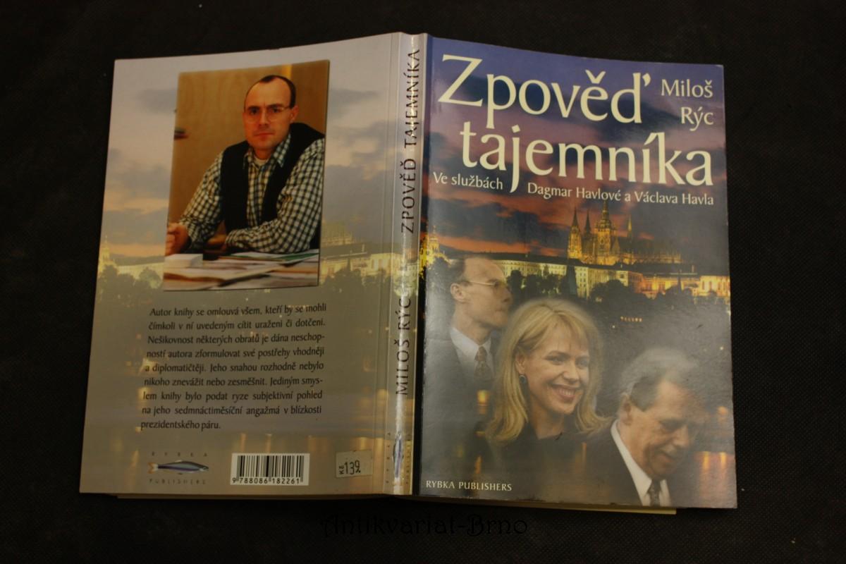 Zpověď tajemníka : ve službách Dagmar Havlové a Václava Havla