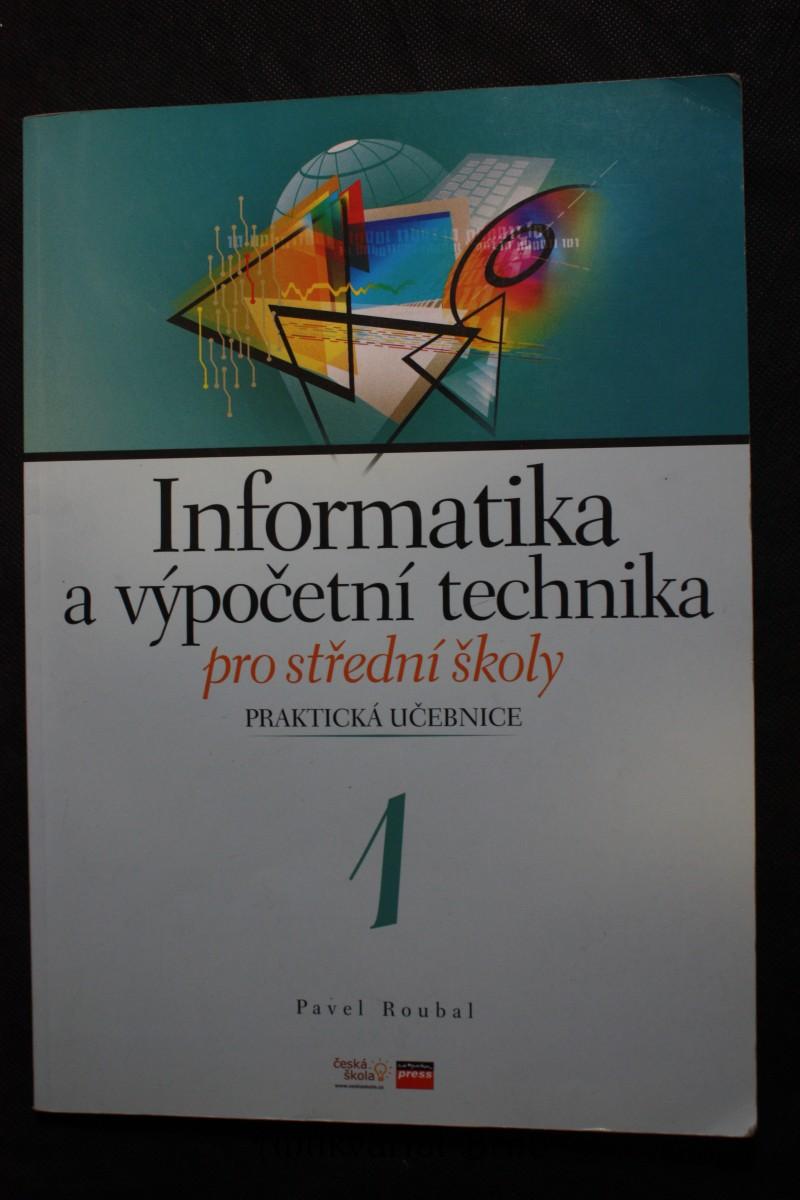 Informatika a výpočetní technika pro střední školy : praktická učebnice 1