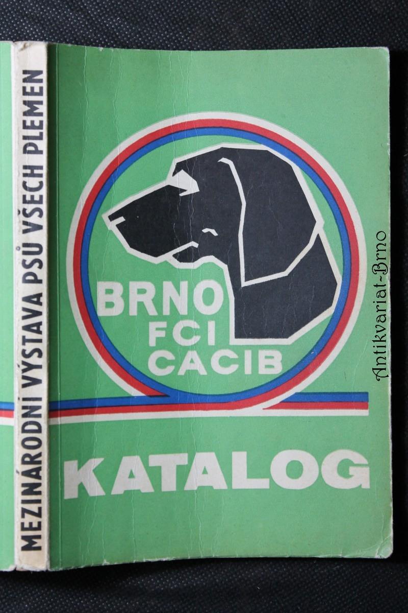 Katalog : Mezinárodní výstavy psů všech plemen. Brno 1974