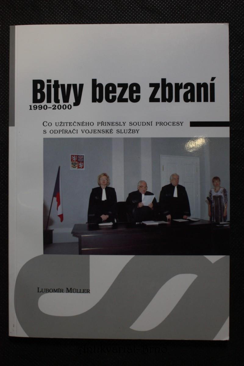 Bitvy beze zbraní : 1990-2000 : co užitečného přinesly soudní procesy s odpírači vojenské služby