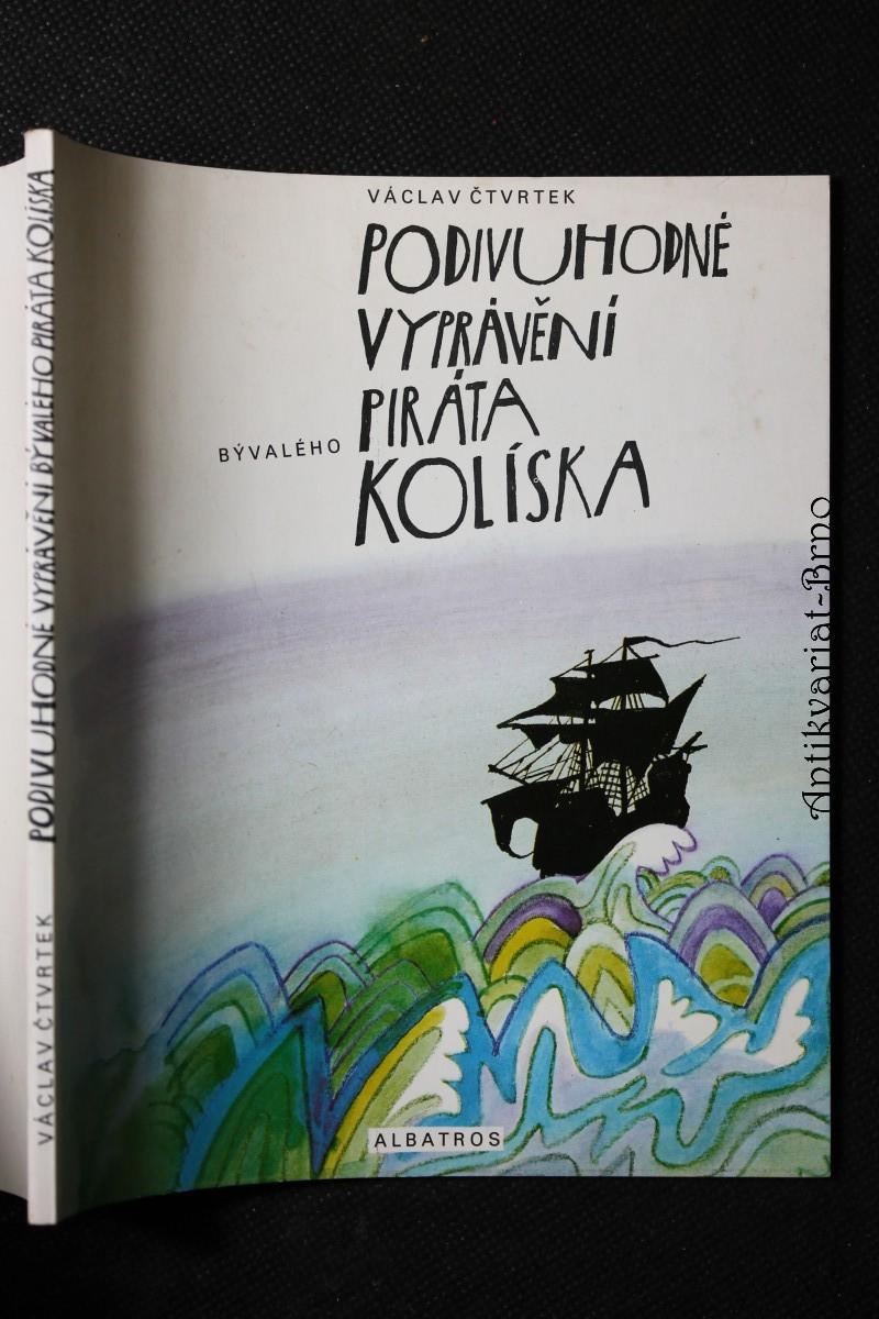 Podivuhodné vyprávění bývalého piráta Kolíska