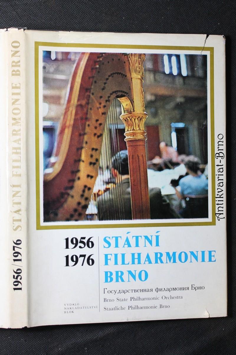 Státní filharmonie, Brno : 1956-1976 : Jubilejní sborník Státní filharmonie Brno, laureáta Státní ceny Klementa Gottwalda