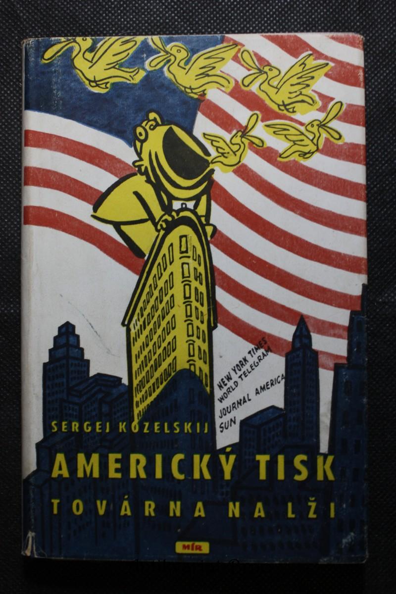 Americký tisk : továrna na lži