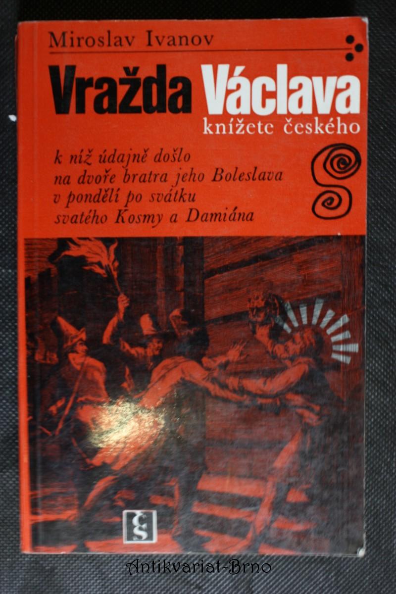 Vražda Václava, knížete českého, k níž údajně došlo na dvoře bratra jeho Boleslava v pondělí po svátku svatého Kosmy a Damiána