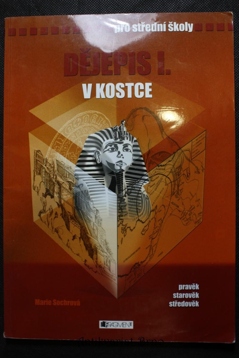 Dějepis I. v kostce : [pravěk, starověk, středověk] : pro střední školy