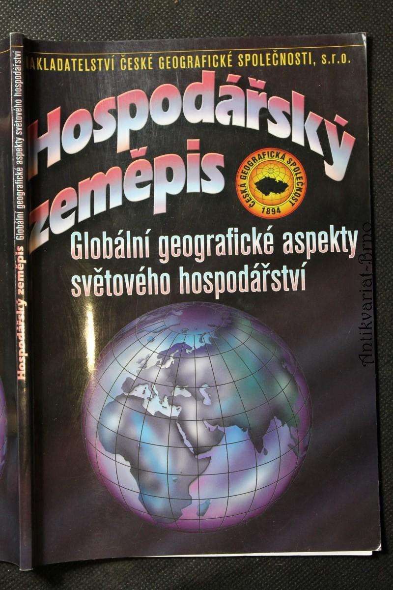 Hospodářský zeměpis : globální geografické aspekty světového hospodářství : učebnice pro obchodní akademie a jiné střední školy