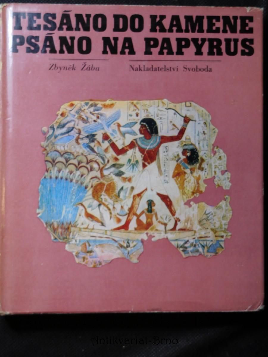 Tesáno do kamene, psáno na papyrus