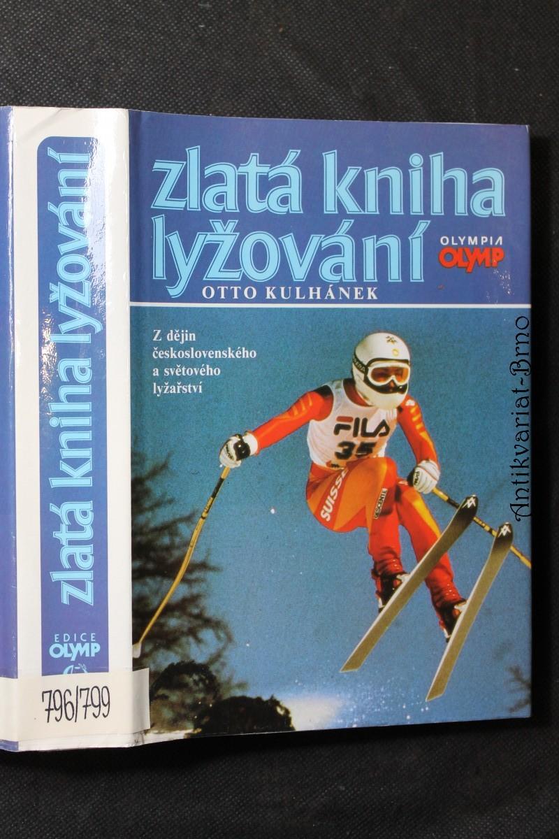 Zlatá kniha lyžování : z dějin čs. a světového lyžařství