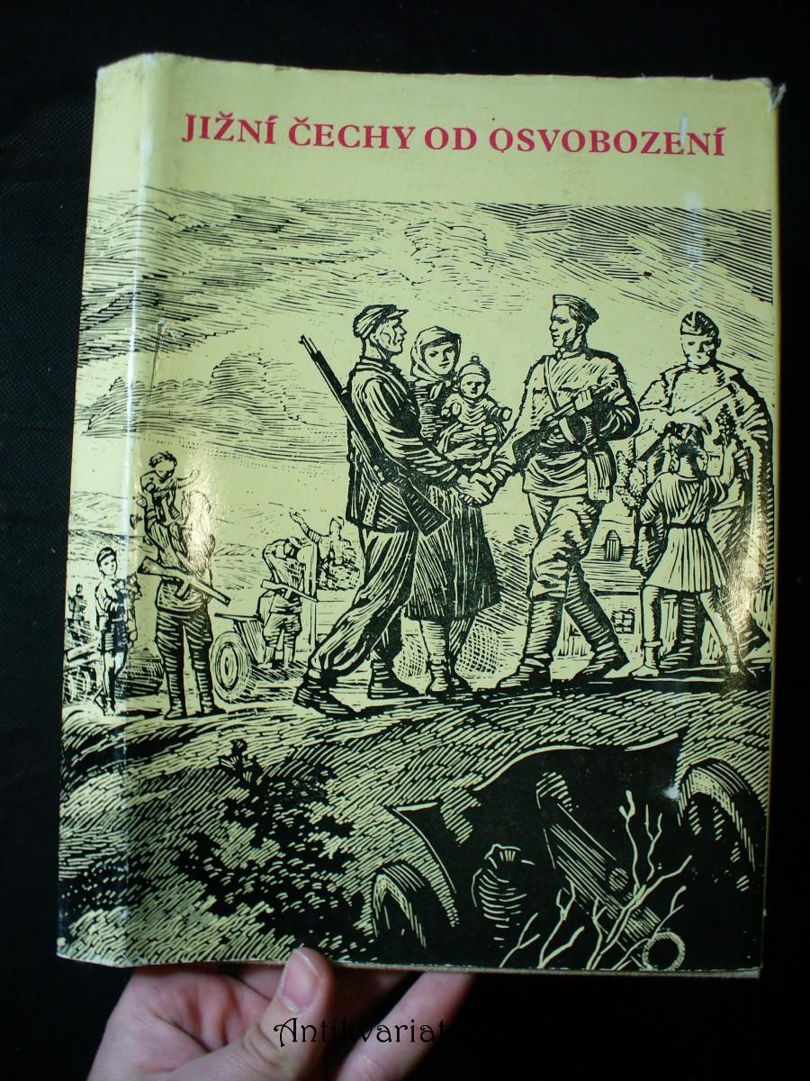 Jižní Čechy od osvobození : [jubilejní sborník]