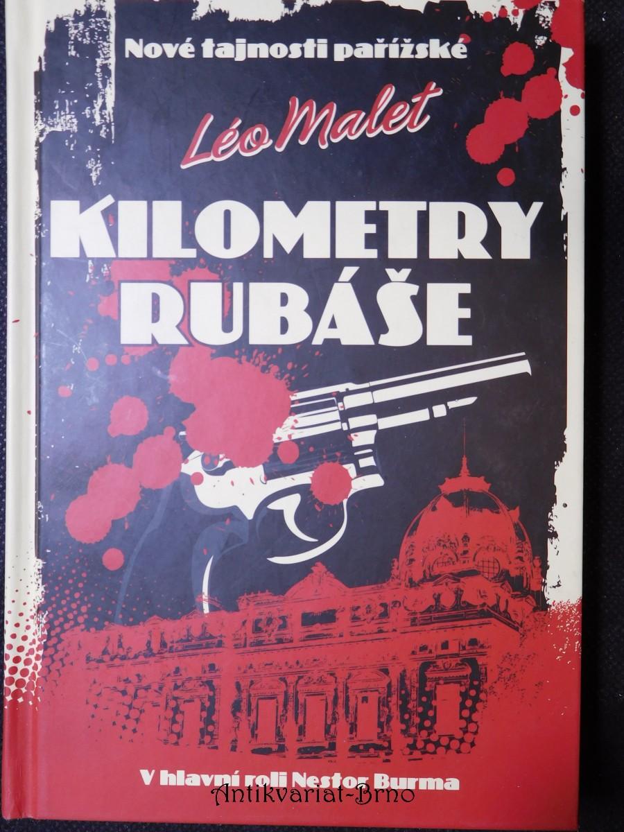 Kilometry rubáše : nové tajnosti pařížské : v hlavní roli Nestor Burma