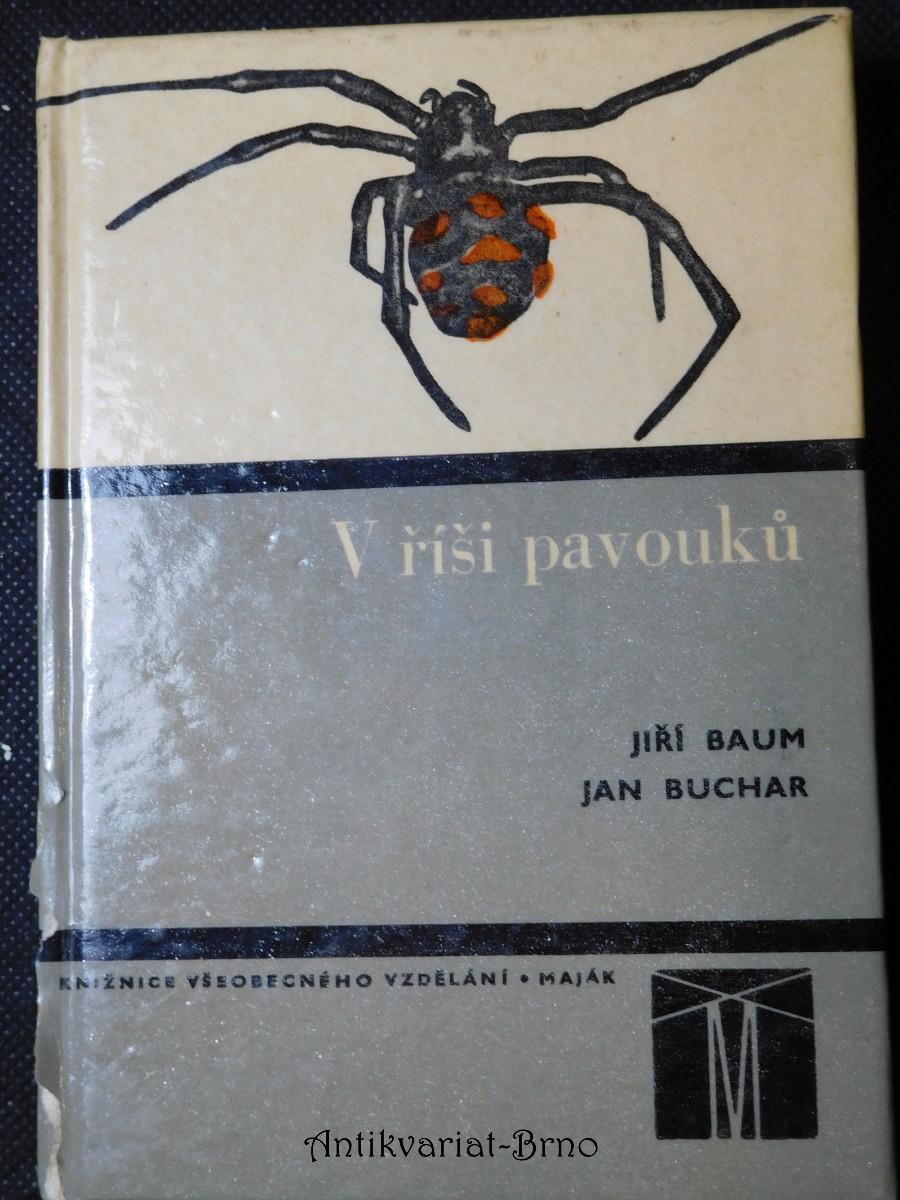V říši pavouků : doplňková četba k učebnicím zoologie pro zákl. devítileté školy, stř. všeobec. vzdělávací, zeměd. a pedagog. školy
