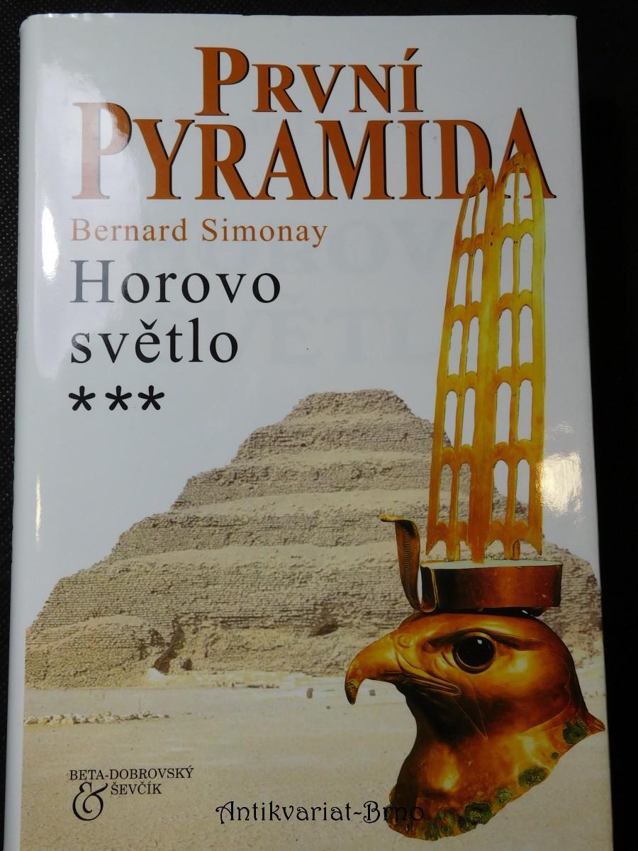 První pyramida. [3], Horovo světlo