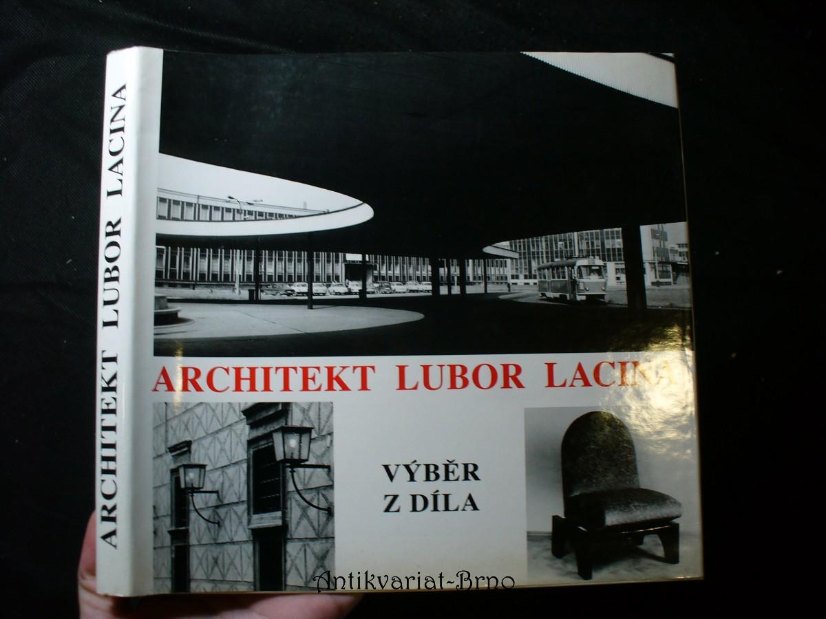 Architekt Lubor Lacina: výběr z díla