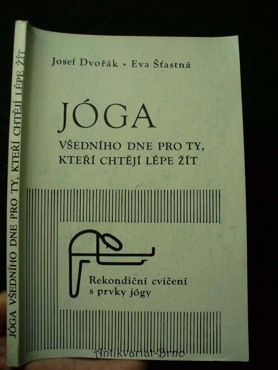 Jóga všedního dne pro ty, kteří chtějí lépe žít: rekondiční cvičení s prvky jógy
