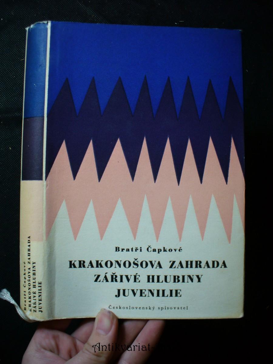 Krakonošova zahrada ; Zářivé hlubiny a jiné prózy ; Juvenilie