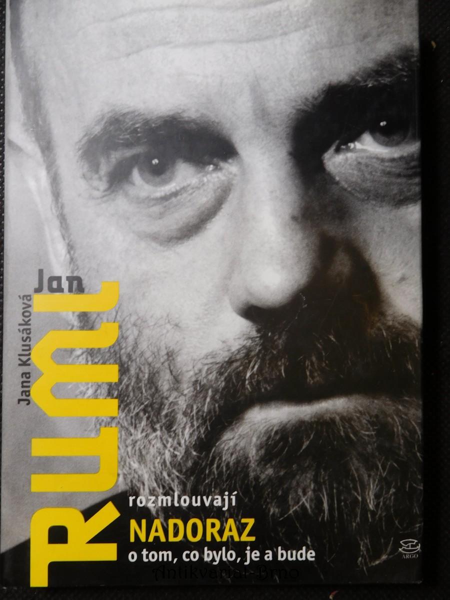 Jana Klusáková a Jan Ruml rozmlouvají nadoraz o tom, co bylo, je a bude Nadoraz Jan Ruml nadora