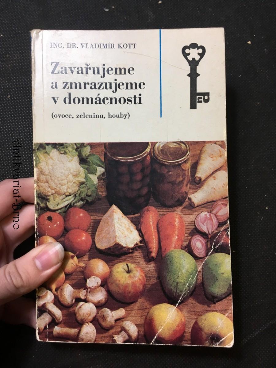 Zavařujeme a zmrazujeme v domácnosti (ovoce, zelenina, houby)