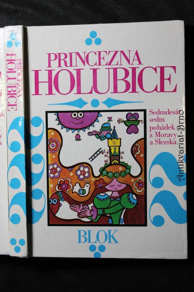 Princezna holubice : sedmdesát sedm pohádek z Moravy a Slezska