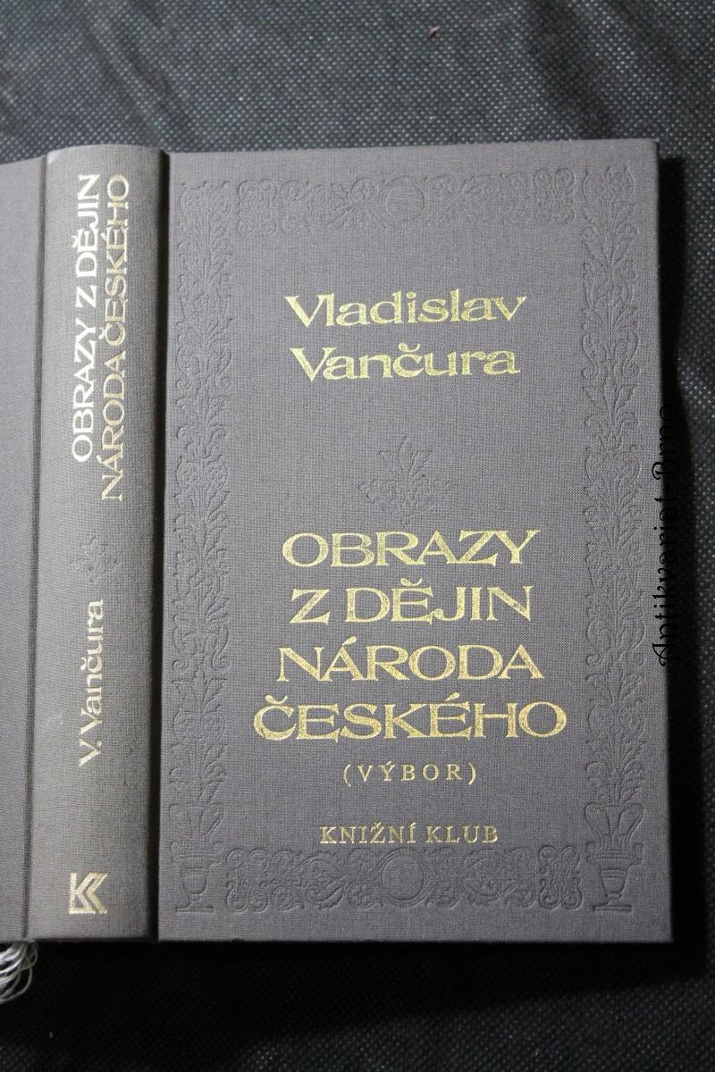 Obrazy z dějin národa českého : věrná vypravování o životě, skutcích válečných i duchu vzdělanosti