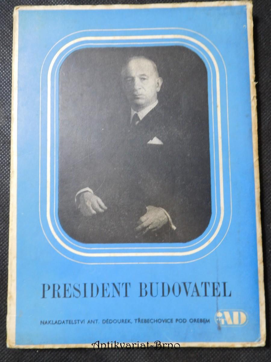 President Budovatel : Příručka pro oslavy 28. května, narozenin Dr. Ed. Beneše