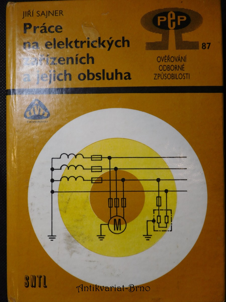 Práce na elektrických zařízeních a jejich obsluha : ověřování odborné způsobilosti