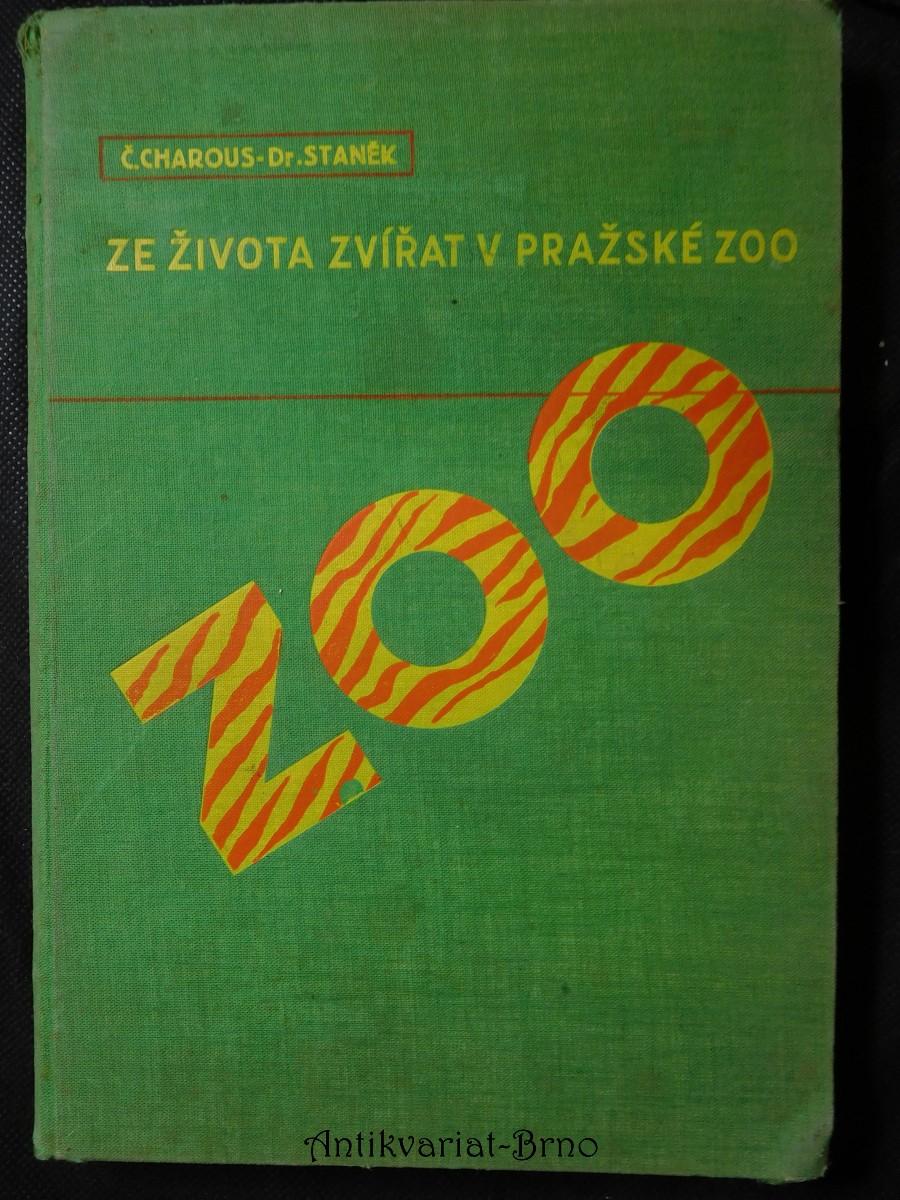 Ze života zvířat v Pražské zoo : povídka o zvířatech v přírodě i v zoologické zahradě s barevnými i černými fotografiemi Dr. V.J. Staňka