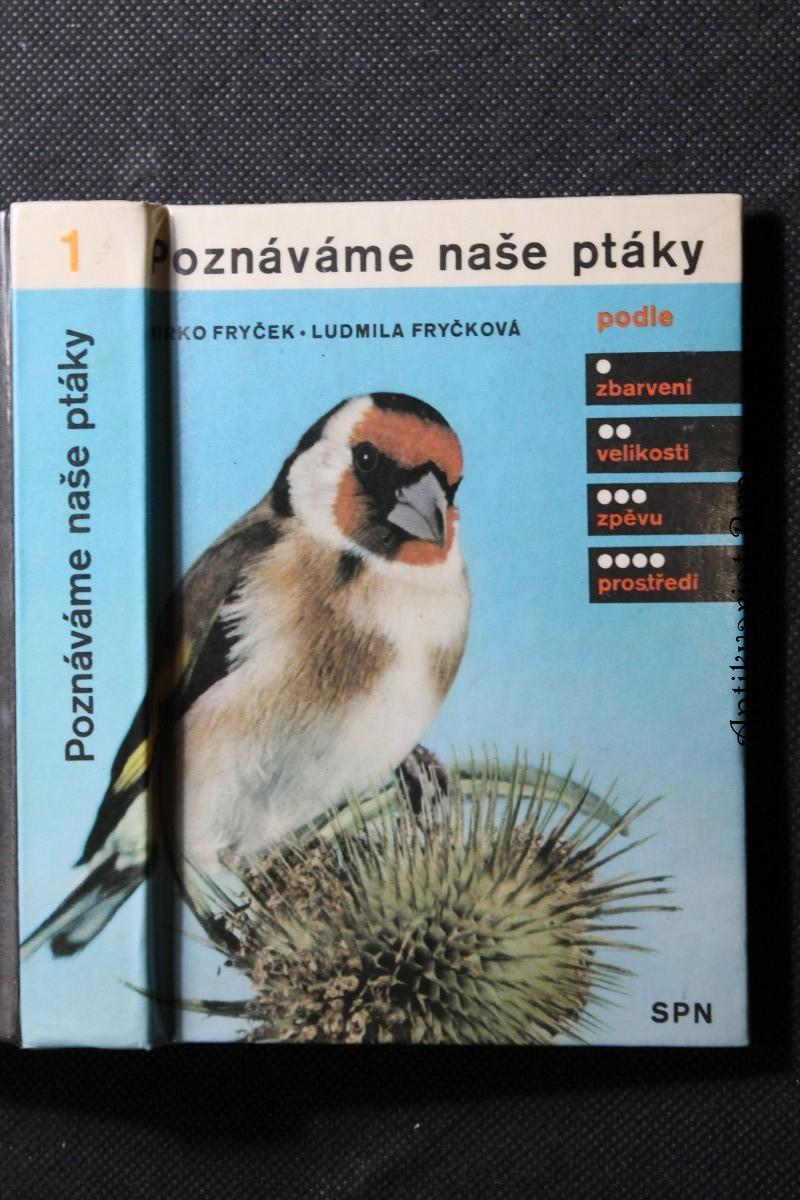 Poznáváme naše ptáky : podle zbarvení, velikosti, zpěvu, prostředí