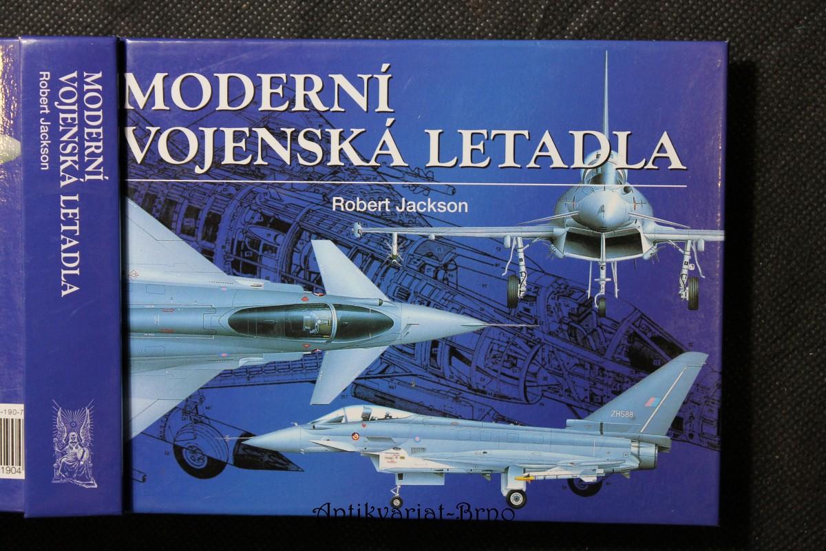 Moderní vojenská letadla : vývoj, výzbroj, technické údaje