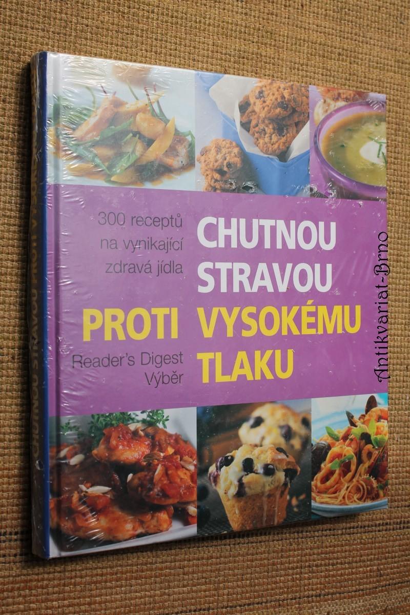 Chutnou stravou proti vysokému tlaku : 300 receptů na vynikající zdravá jídl
