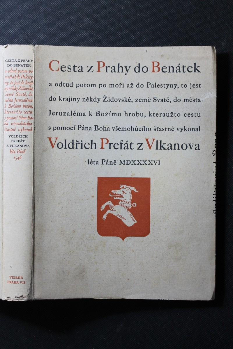 Cesta z Prahy do Benátek a odtud potom po moři až do Palestyny ... kteraužto cestu ... vykonal Voldřich Prefát z Vlkanova léta Páně 1546 ...