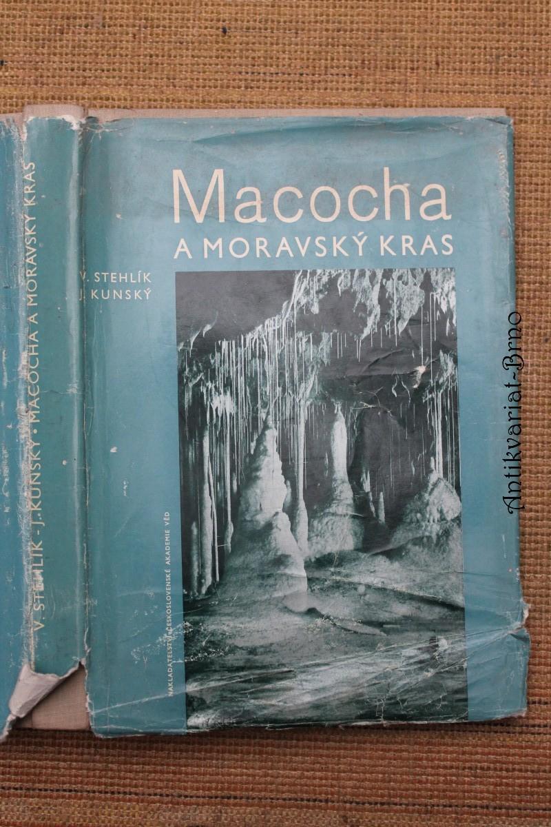 Macocha a Moravský kras = Macocha and Moravian Karst = Macocha und Mährischer Karst