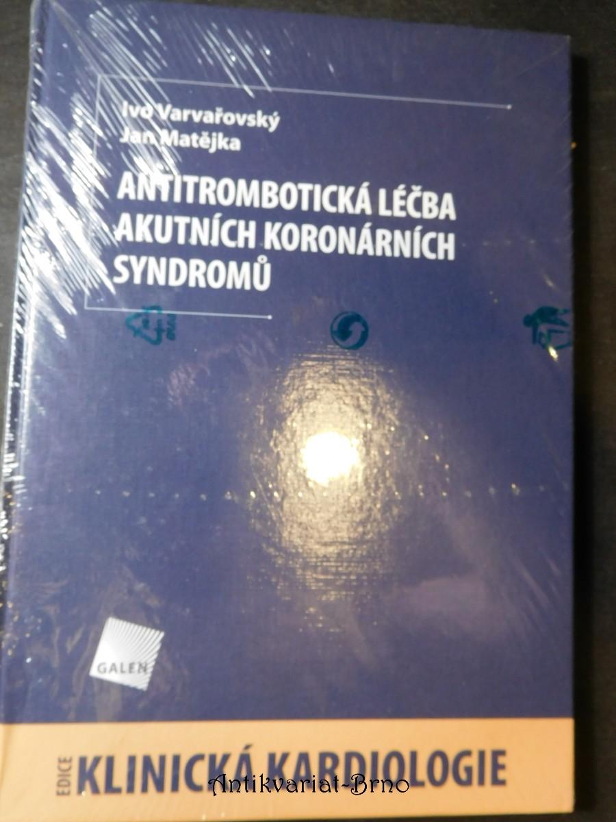 Antitrombotická léčba akutních koronárních syndromů