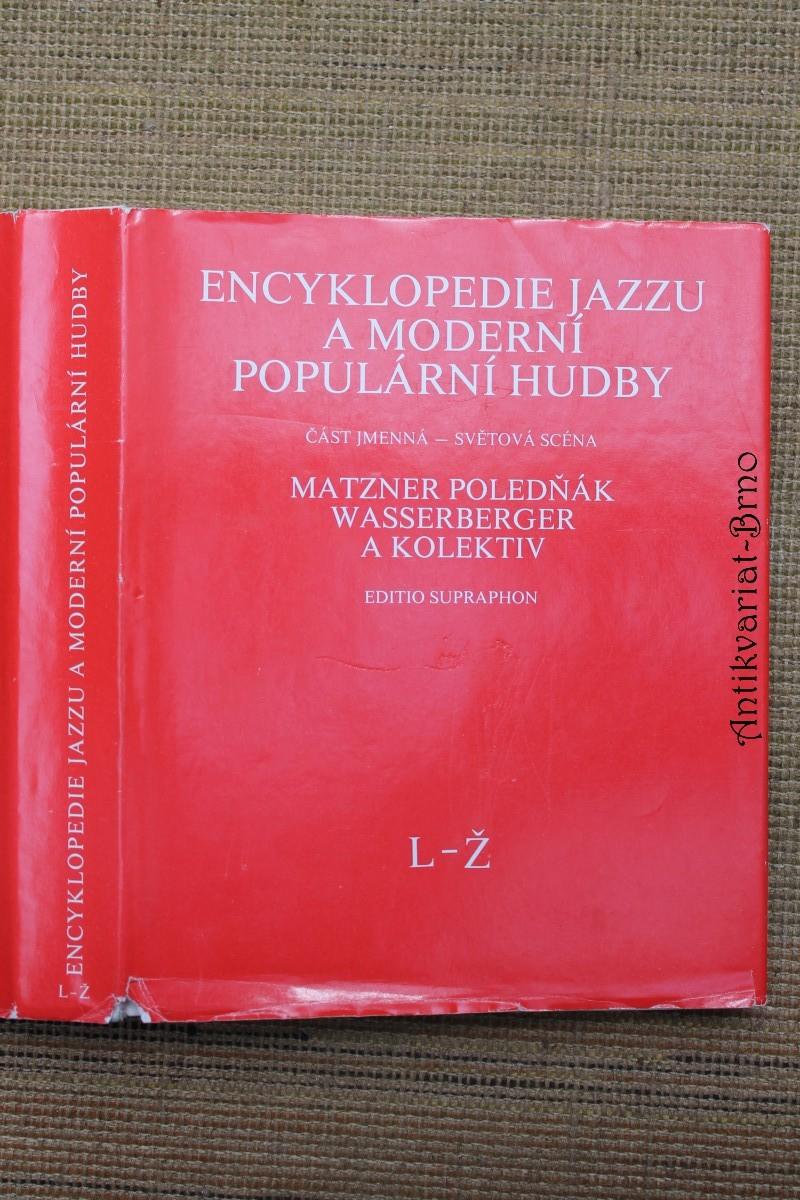Encyklopedie jazzu a moderní populární hudby. [Díl] II, Část jmenná. Světová scéna - osobnosti a soubory, L-Ž