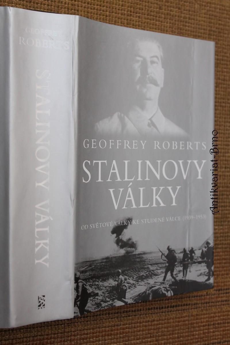 Stalinovy války : od světové války ke studené válce (1939-1953)