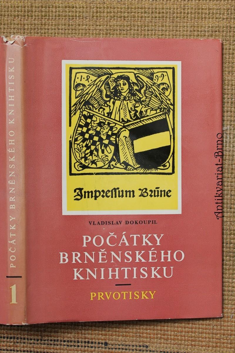 Bibliografie města Brna. Svazek 1, Počátky brněnského knihtisku : prvotisky