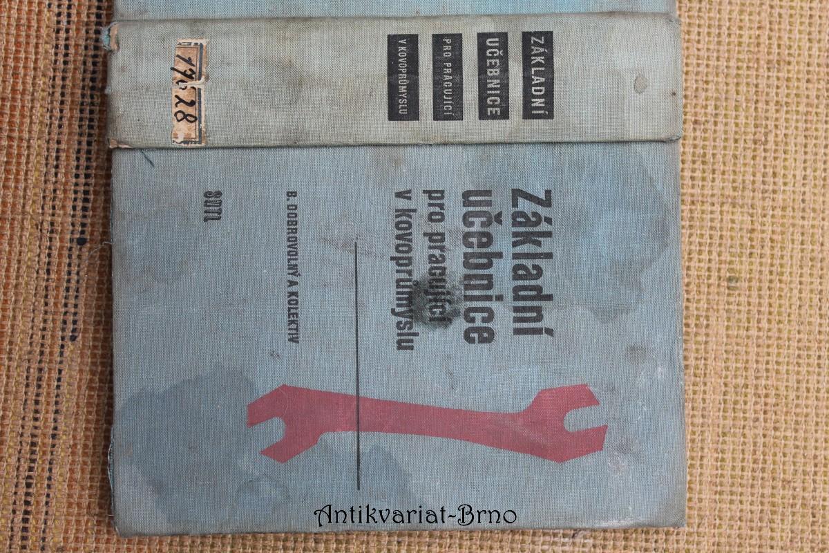 Základní učebnice pro pracující v kovoprůmyslu : určeno pro přípravu a zvyšování kvalifikace dělníků, učebnice polytechnické výchovy