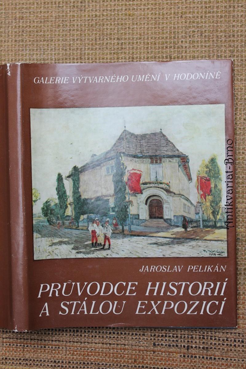 Průvodce historií a stálou expozicí Galerie výtvarného umění v Hodoníně