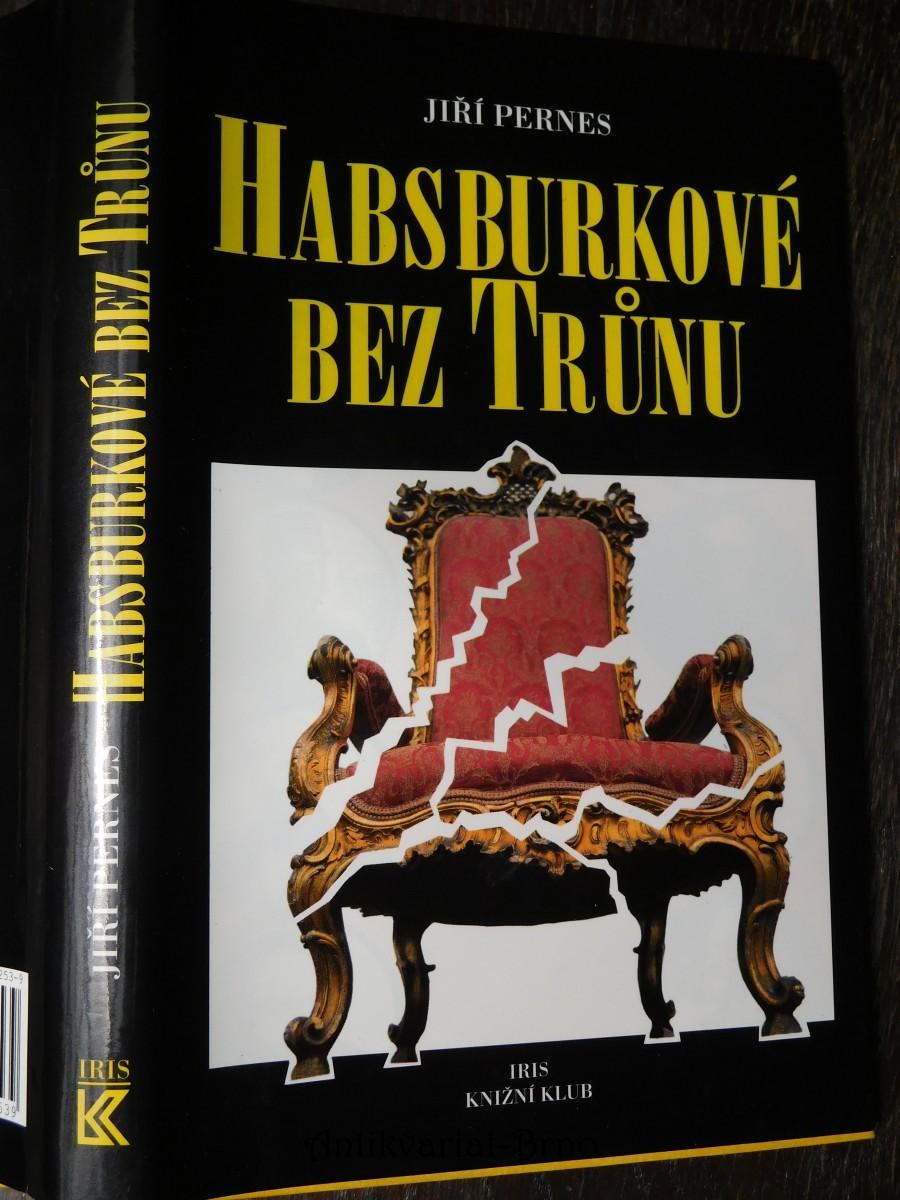 Habsburkové bez trůnu