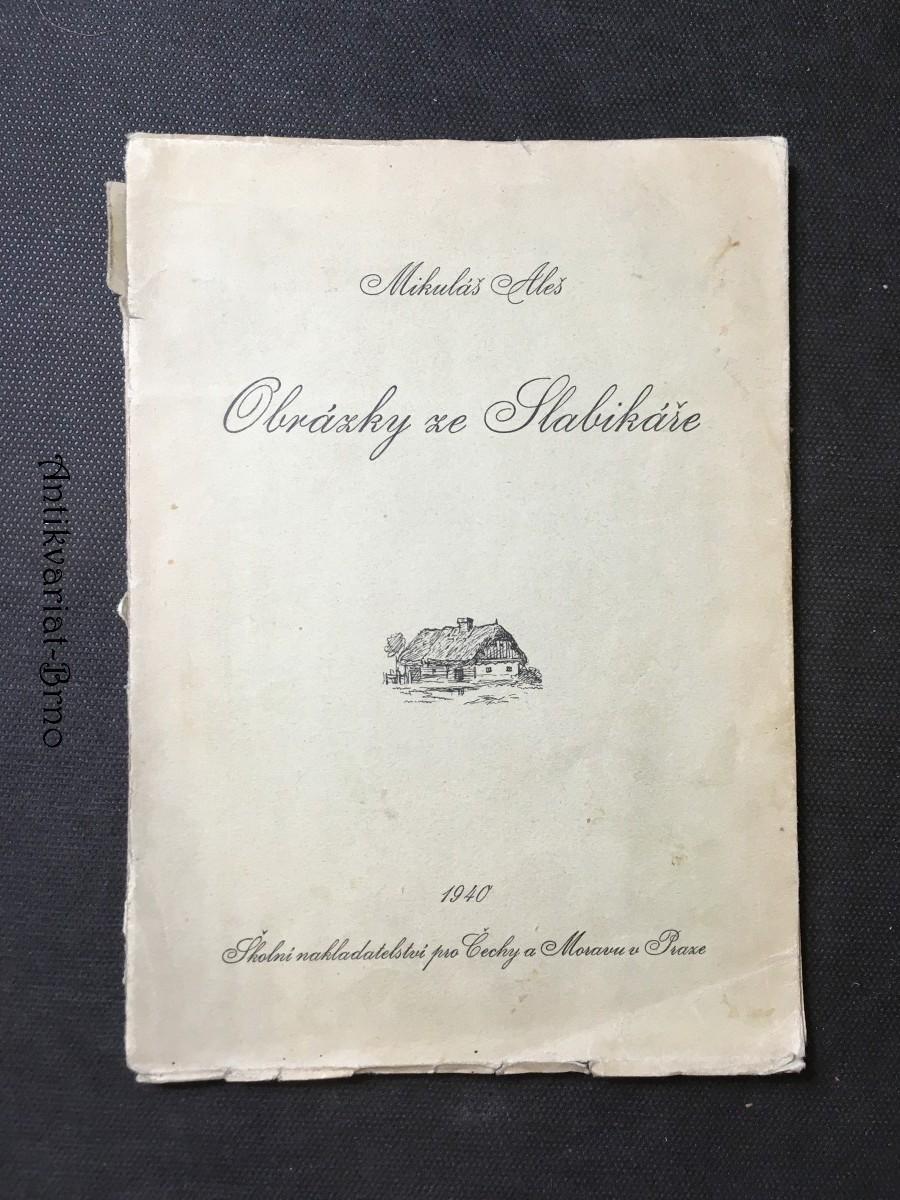 Obrázky ze Slabikáře: [196 kreseb, které kdysi nakreslil Mikoláš Aleš pro slabikář, sestavený autory Ad. Frumarem a J. Jursou