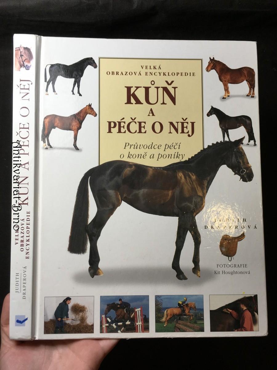Kůň a péče o něj: velká obrazová encyklopedie: průvodce péčí o koně a poníky