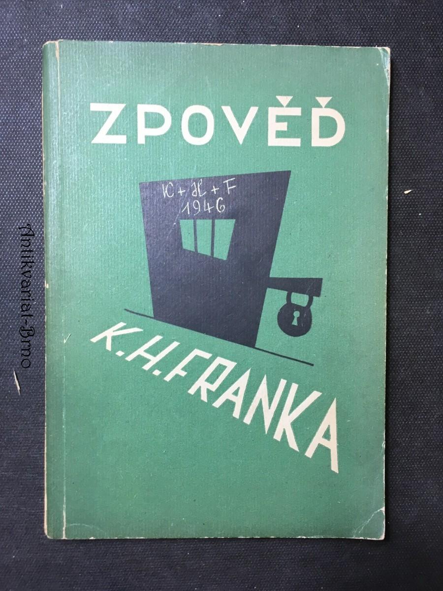 Zpověd, K.H. Franka podle vlastních výpovědí v době vazby u krajského soudu trestního na Pankráci